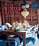 img - for Selina Lake Winter Living: An inspirational guide to styling and decorating your home for winter book / textbook / text book
