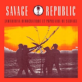 Savage Republic - Viva La Rock 'N' Roll