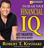img - for By Robert T. Kiyosaki Rich Dad's Increase Your Financial IQ: Get Smarter with Your Money (Abridged) [Audio CD] book / textbook / text book
