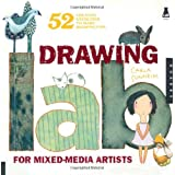 Drawing Lab for Mixed-Media Artists: 52 Creative Exercises to Make Drawing Fun (Lab Series) ~ Carla Sonheim