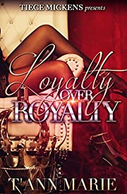 Loyalty Over Royalty