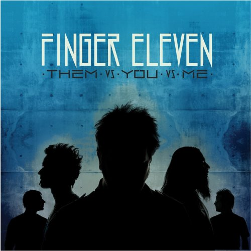 FINGER ELEVEN - Finger Eleven - Them Vs. You Vs. Me - Zortam Music