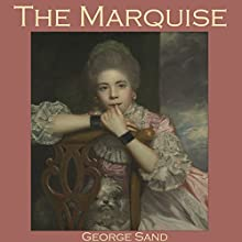 The Marquise (       UNABRIDGED) by George Sand Narrated by Cathy Dobson