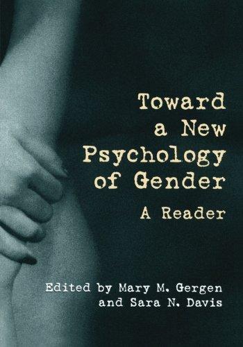 Toward a New Psychology of Gender: A Reader