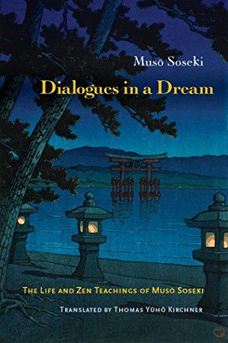 Dialogues in a Dream: The Life and Zen Teachings of Muso Soseki