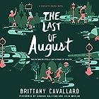 The Last of August Hörbuch von Brittany Cavallaro Gesprochen von: Graham Halstead, Julia Whelan