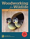 Image of Woodworking for Wildlife: Homes for Birds and Animals