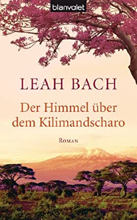 Amazon.com: Der Himmel über dem Kilimandscharo: Roman (German Edition