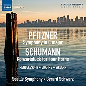 Pfitzner/ Schumann: Symphony In C Major/ Konzertstuck For Four Horns (Seattle Symphony; Gerard Schwarz) (Naxos: 8572770)