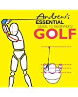 Andrew's Essential Guide To Beginners Golf (English Edition)