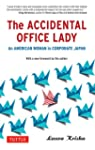 The Accidental Office Lady: An Americ...