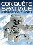Conqu�te spatiale : Histoire des vols...