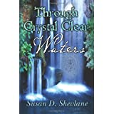 Through Crystal Clear Watersby Susan D. Shevlane