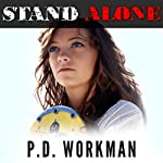 Stand Alone   P.D. Workman
