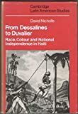 From Dessalines to Duvalier: Race, Colour and National Independence in Haiti (Cambridge Latin American Studies) (0521221773) by Nicholls, David