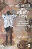 Hallucination-focused Integrative Therapy: A Specific Treatment that Hits Auditory Verbal Hallucinations