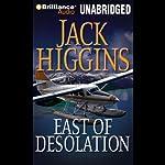 East of Desolation | Jack Higgins