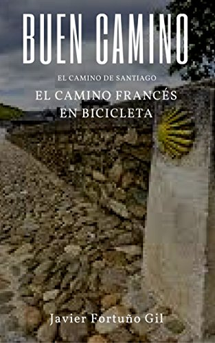 Buen Camino. El Camino de Santiago. El Camino francés en bicicleta