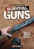 img - for Gun Digest Book of Survival Guns: Tools & Tactics for Survival Preparedness book / textbook / text book