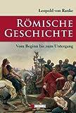 Römische Geschichte: Vom Beginn bis zum Untergang