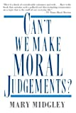 Can't We Make Moral Judgements? (0312087268) by Midgley, Mary