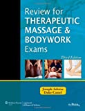 img - for Review for Therapeutic Massage and Bodywork Exams (LWW Massage Therapy and Bodywork Educational Series) by Joseph Ashton MS PT (2010-01-21) book / textbook / text book