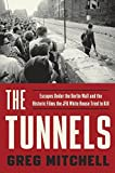 img - for The Tunnels: Escapes Under the Berlin Wall and the Historic Films the JFK White House Tried to Kill book / textbook / text book