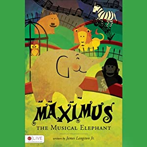 Maximus the Musical Elephant | [James Langston]