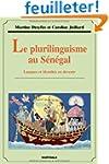 Le plurilinguisme au S�n�gal : Langue...