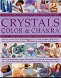 img - for Crystals, Colour & Chakra: Healing and Harmony for Body, Spirit and Home: Learn to harness the transforming power of natural energies with practical ... over 1000 stunning photographs and artworks book / textbook / text book