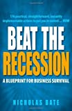 img - for Beat the Recession: A Blueprint for Business Survival by Nicholas Bate (2009-01-10) book / textbook / text book