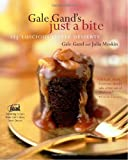 img - for Gale Gand's Just a Bite: 125 Luscious Little Desserts book / textbook / text book