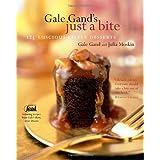 Gale Gand's Just a Bite: 125 Luscious Little Desserts ~ Julia Moskin