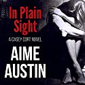In Plain Sight: A Casey Cort Novel, Book 3 Audiobook by Aime Austin Narrated by Machelle Williams