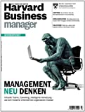 Harvard Business Manager 3/2013: Management neu denken