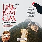 Lost on Planet China Hörbuch von J. Maarten Troost Gesprochen von: Simon Vance