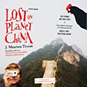 Lost on Planet China | [J. Maarten Troost]