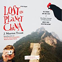 Lost on Planet China Audiobook by J. Maarten Troost Narrated by Simon Vance