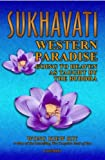 img - for Sukhavati, Western Paradise, Going To Heaven As Taught By The Buddha book / textbook / text book