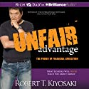 Unfair Advantage: The Power of Financial Education (       UNABRIDGED) by Robert T. Kiyosaki Narrated by Tim Wheeler