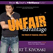 Unfair Advantage: The Power of Financial Education | [Robert T. Kiyosaki]
