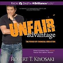 Unfair Advantage: The Power of Financial Education (       UNABRIDGED) by Robert T. Kiyosaki Narrated by Tim Wheeler