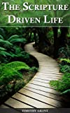 The Scripture Driven Life: A collection of Bible verses organized by topic for easy reference.