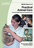 Manual of Practical Animal Care (BSAVA British Small Animal Veterinary Association)