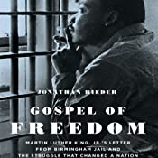 Gospel of Freedom: Martin Luther King, Jr.'s Letter from Birmingham Jail and the Struggle that Changed a Nation | [Jonathan Rieder]