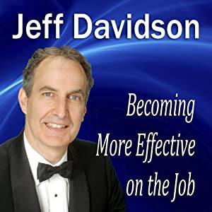 Becoming More Effective on the Job | [Jeff Davidson]