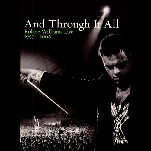 Robbie Williams - And through it all - Live 1997-2006(+booklet)