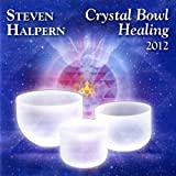 Crystal Bowl Healing 2012 (Bonus Version) {remastered} [Clean]
