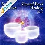 Crystal Bowl Healing 2012 (Bonus Vers...