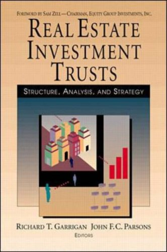 Real Estate Investment Trusts: Structure, Analysis and Strategy